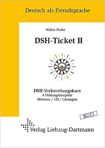 dsh ticket ii dsh vorbereitungskurs 8 prfungsbeispiele hrtexte cd lsungen niveau b2 c1 amazonde walter krahe bcher - Dsh Prufung Beispiel Mit Losungen