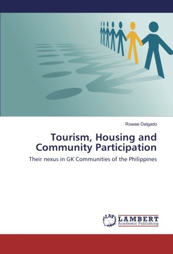 Tourism, Housing and Community Participation: Their nexus in GK Communities of the Philippines pdf