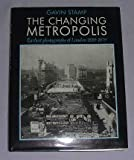 Front cover for the book The Changing Metropolis: The Earliest Photographs of London 1839-79 by Gavin Stamp