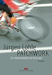 Patchwork: Ein Männerleben mit Rennrad