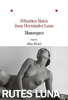 Monarques : roman, Rutés, Sébastien