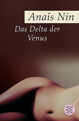 Das Delta der Venus: Erotische Erzählungen Taschenbuch – 1. Februar 2005 Anaïs Nin Eva Bornemann FISCHER Taschenbuch 3596164036