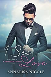 I See...Love (A Different Road Book 1)