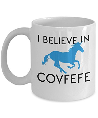 Covfefe Mug - I Believe In Covfefe - Funny Unique Novelty Unicorn Political Gag Gift For Liberal And Democrat Coffee Lovers - Best Father's Day Tea Cup For Dads Who Love Politics (11 oz)
