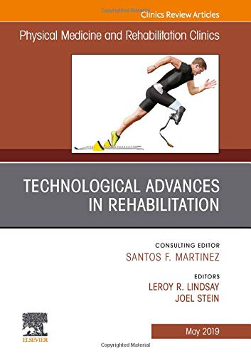 (Technological Advances in Rehabilitation, An Issue of Physical Medicine and Rehabilitation Clinics of North America (The Clinics: Radiology))