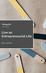 Live an Entrepreneurial Life (Discover Your StartupGeist Book 1)