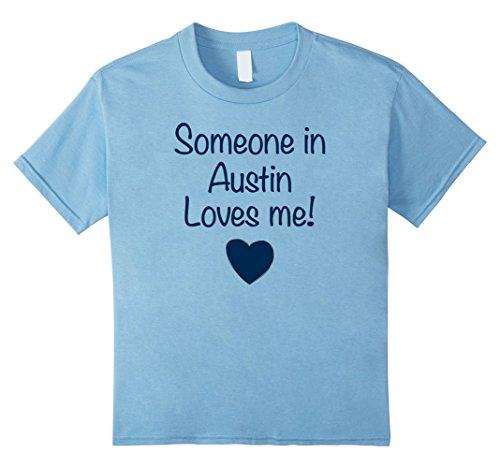 Kids Someone in Austin Loves Me! T-Shirt   Cute Gift Texas TX 4 Baby (Girls Austin Clothing)
