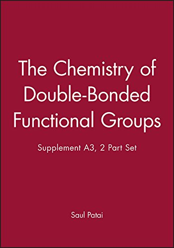 The Chemistry of Double-Bonded Functional Groups, Supplement A3, 2 Part Set (Patai's Chemistry of Functional Groups)