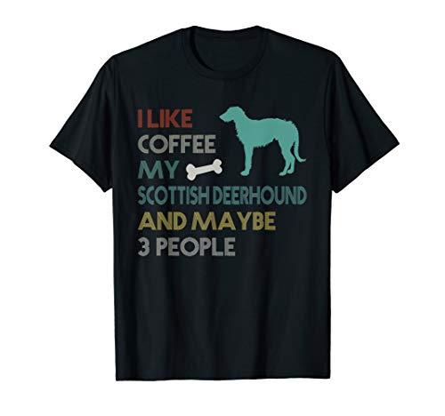 (I Like Coffee My Scottish Deerhound & Maybe 3 People Tee)