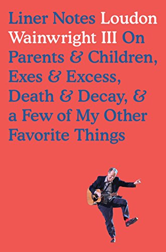 Price comparison product image Liner Notes: On Parents & Children,  Exes & Excess,  Death & Decay,  & a Few of My Other Favorite Things