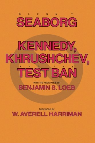 Kennedy, Khrushchev and the Test Ban
