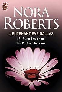 Mass Market Paperback Lieutenant Eve Dallas, Tome 15 & 16 : Pureté du crime ; Portrait du crime Book