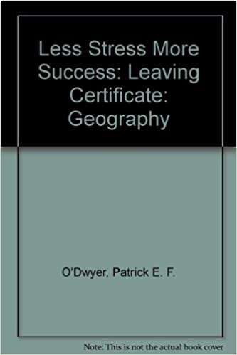 Less Stress More Success: Leaving Certificate: Geography