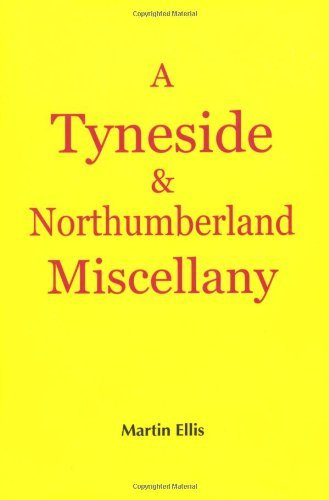 A Tyneside and Northumberland Miscellany by Martin Ellis (2004-11-05)