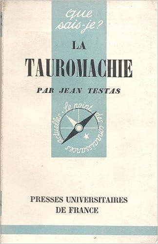Télécharger en ligne La tauromachie - n° 568 de cette collection epub pdf