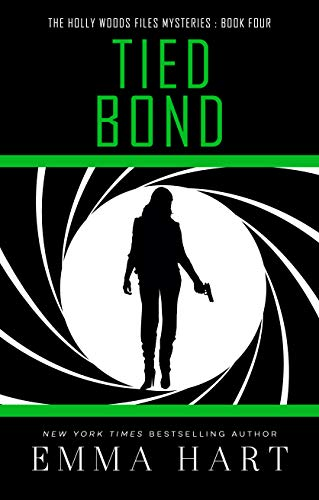 Tied Bond (The Holly Woods Files Mysteries Book -