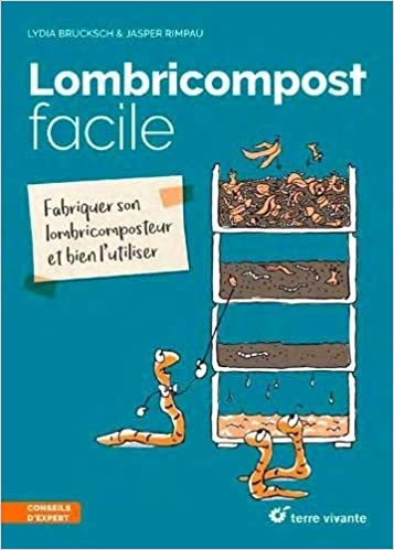 Lombricompost facile : Fabriquer son lombricomposteur et ...