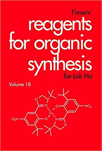 Fiesers' Reagents for Organic Synthesis, Volume 18: Tse-Lok