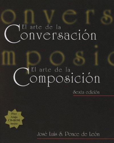 Download By Jose Luis S. Ponce de Leon El arte de la conversacion, El arte de la composicion (with Atajo 3.0 CD-ROM: Writing Assistant for (6th Edition) ebook