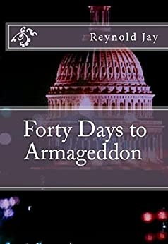 Forty Days to Armageddon by [Jay, Reynold]