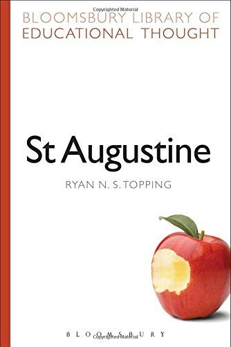 St Augustine (Continuum Library of Educational Thought) by Ryan N. S. Topping (2014-12-18)