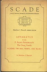 Apparatus for F. Scott Fitzgerald's The great Gatsby;: (Under the red, white, and blue) (South Carolina apparatus for definitive editions)