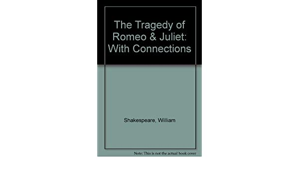 Amazon The Tragedy Of Romeo Juliet With Connections