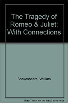 The Tragedy of Romeo & Juliet: With Connections