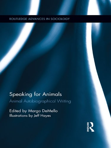 Download Speaking for Animals: Animal Autobiographical Writing (Routledge Advances in Sociology) Pdf