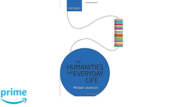 The Humanities and Everyday Life: The Literary Agenda ...