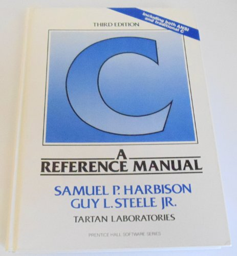 C: A Reference Manual (Prentice Hall Software)