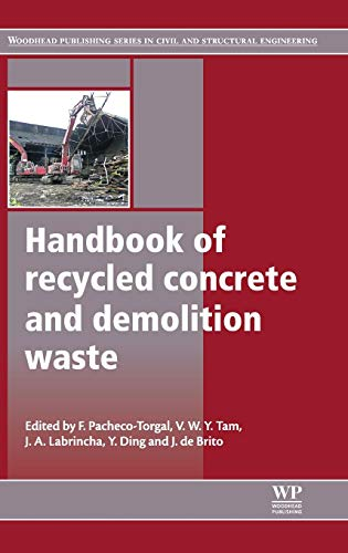 Handbook of Recycled Concrete and Demolition Waste (Woodhead Publishing Series in Civil and Structural Engineering)