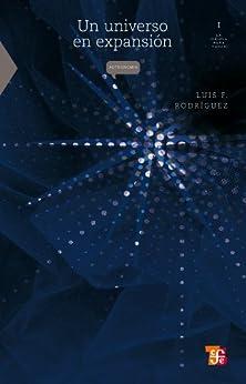 Un universo en expansión: 0 (La Ciencia Para Todos) de [Rodríguez, Luis F.]