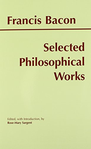 (Selected Philosophical Works (Bacon) (Hackett Publishing Co.))