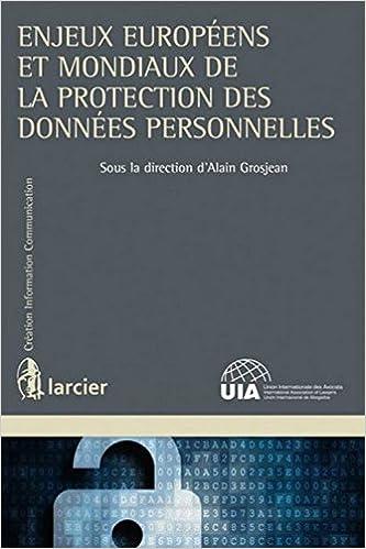 eBookstore: Enjeux Europeens et Mondiaux de la Protection des Donnees Personnelles (Creation Information Communication) PDF