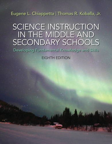 Science Instruction in the Middle and Secondary Schools: Developing Fundamental Knowledge and Skills, Loose-Leaf Version