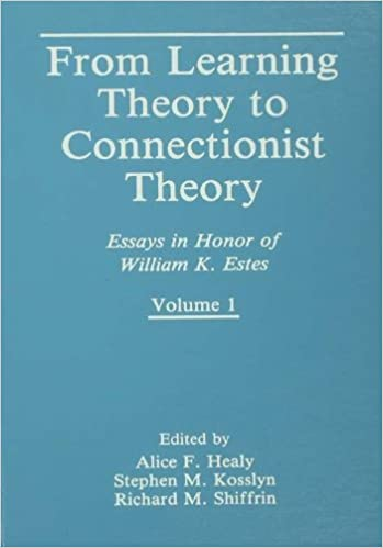 from learning theory to connectionist theory essays in honor of from learning theory to connectionist theory essays in honor of william k estes volume i from learning processes to cognitive processes volume ii 001