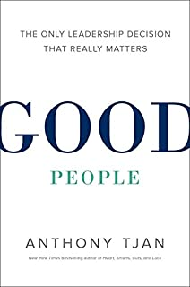 Book Cover: Good People: The Only Leadership Decision That Really Matters