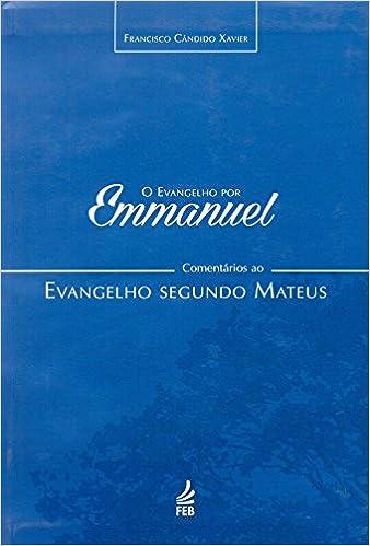 4be120340aa Evangelho por Emmanuel  comentários ao evangelho segundo Mateus (O) -  9788573289206 - Livros na Amazon Brasil