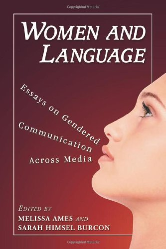 Women and Language: Essays on Gendered Communication Across Media by McFarland