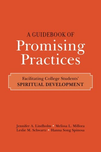 A Guidebook of Promising Practices: Facilitating College Students' Spiritual Development