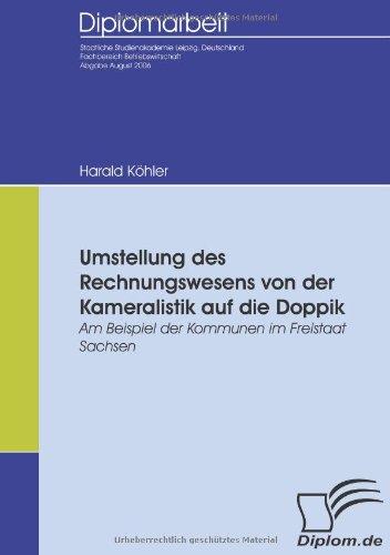 Umstellung des Rechnungswesens von der Kameralistik auf die Doppik: Am Beispiel der Kommunen im Freistaat Sachsen