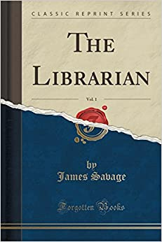 The Librarian, Vol. 1 (Classic Reprint)