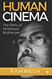 Human Cinema : The Films of Hrishikesh Mukherjee