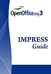 Open Office .Org 3 Impress Guide: Openoffice.Org 3.0, 276 Pages
