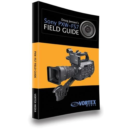 - Vortex Media Doug Jensen's Field Guide Book for Sony PXW-FS7 Camcorder, 150 Pages