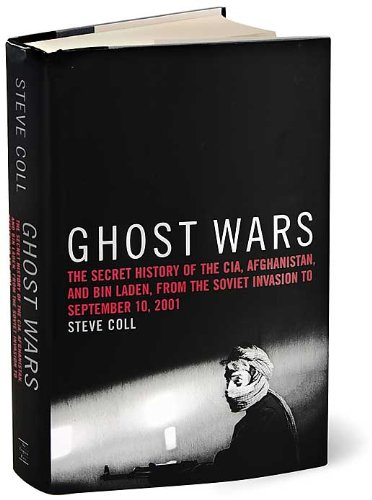 Read Online Ghost Wars: The Secret History of the CIA, Afghanistan, and bin Laden, from the Soviet Invasion to September 10, 2001 pdf epub