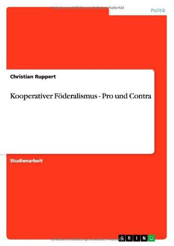 Kooperativer Föderalismus - Pro und Contra (German Edition) pdf epub