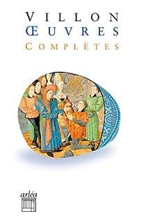 Lais, Testament, Poésies diverses avec Ballades en jargon : Edition bilingue français-français médiéval par Villon