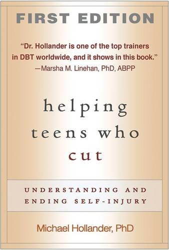 Helping Teens Who Cut, First Edition: Understanding